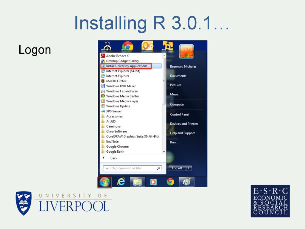 Installing R 3.0.1… Logon
