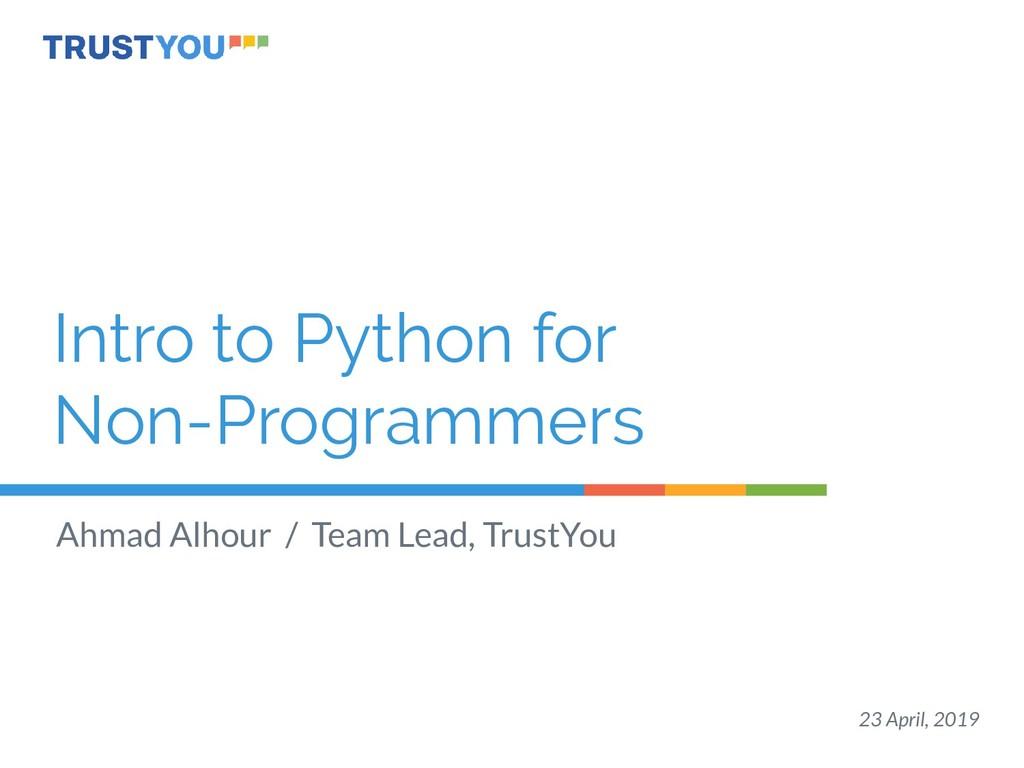 Intro to Python for Non-Programmers Ahmad Alhou...