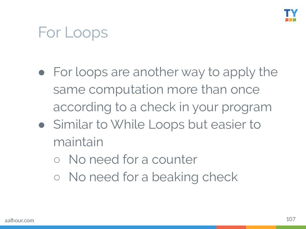 107 ● For loops are another way to apply the sa...