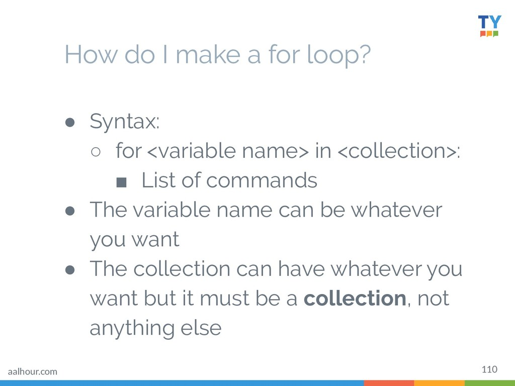 110 ● Syntax: ○ for <variable name> in <collect...