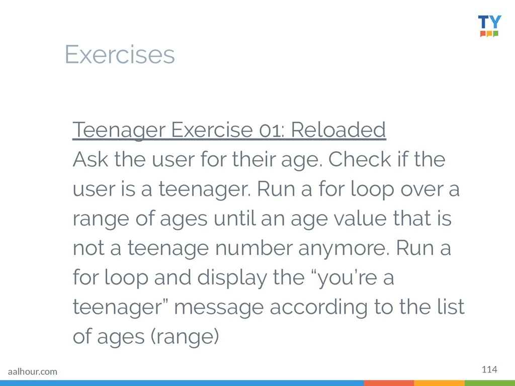 114 Teenager Exercise 01: Reloaded Ask the user...