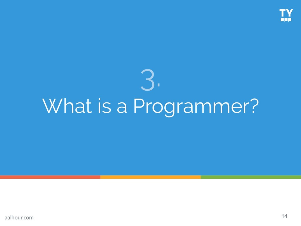 3. What is a Programmer? 14 aalhour.com