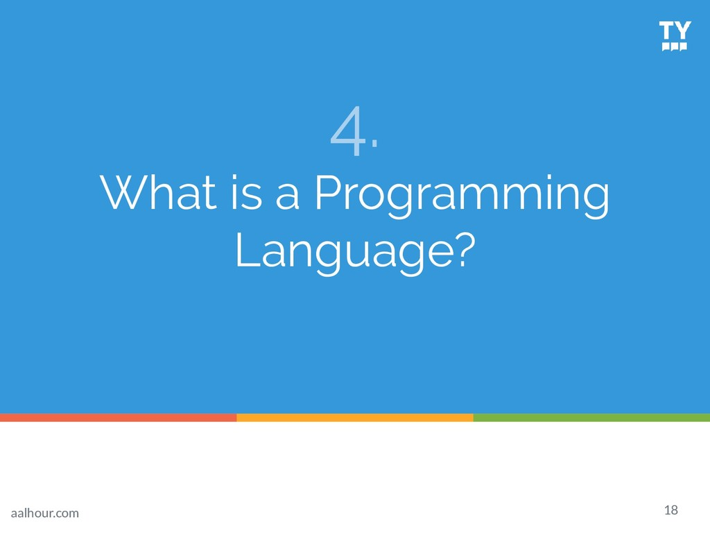 4. What is a Programming Language? 18 aalhour.c...