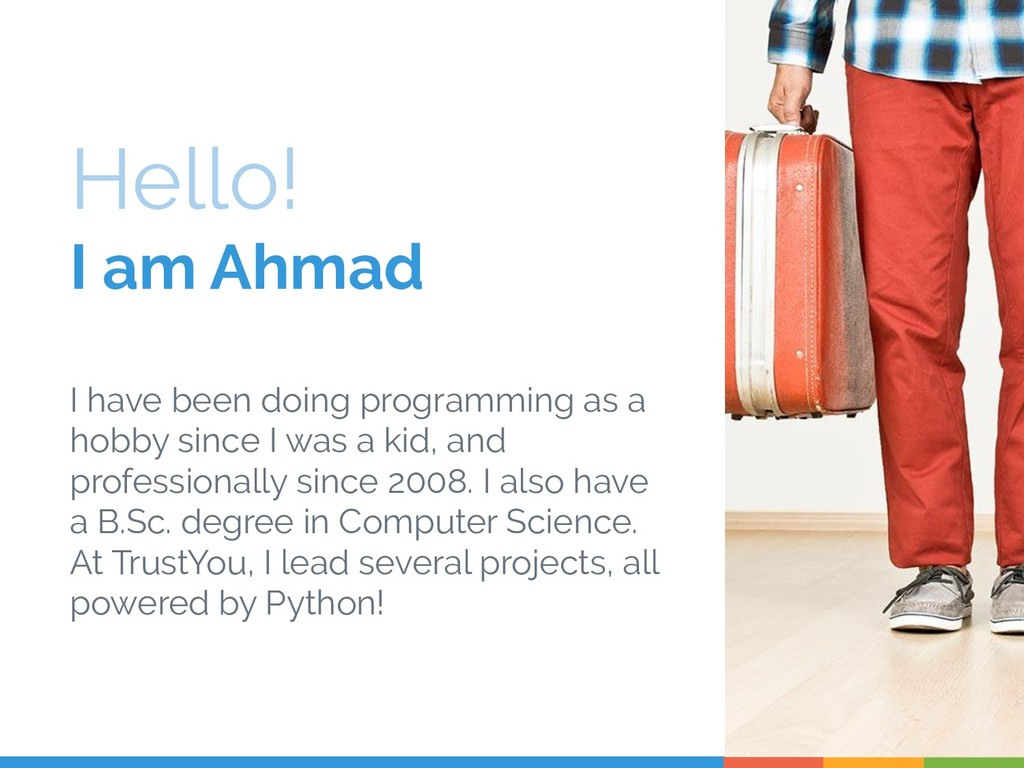 Hello! I am Ahmad I have been doing programming...