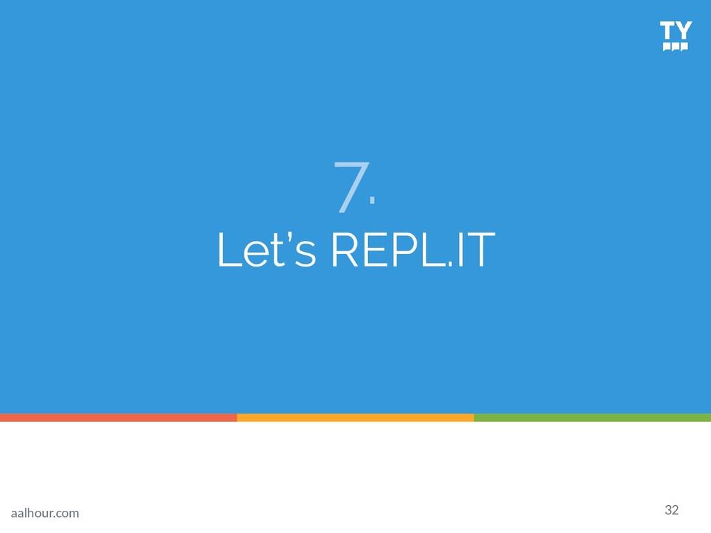 7. Let's REPL.IT 32 aalhour.com