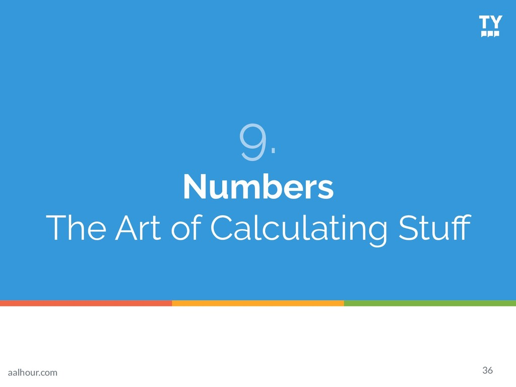 9. Numbers The Art of Calculating Stuff 36 aalho...