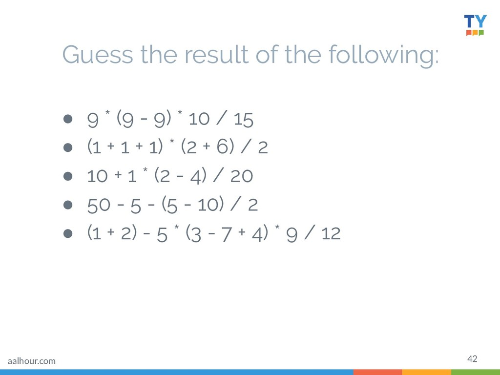 42 Guess the result of the following: ● 9 * (9 ...