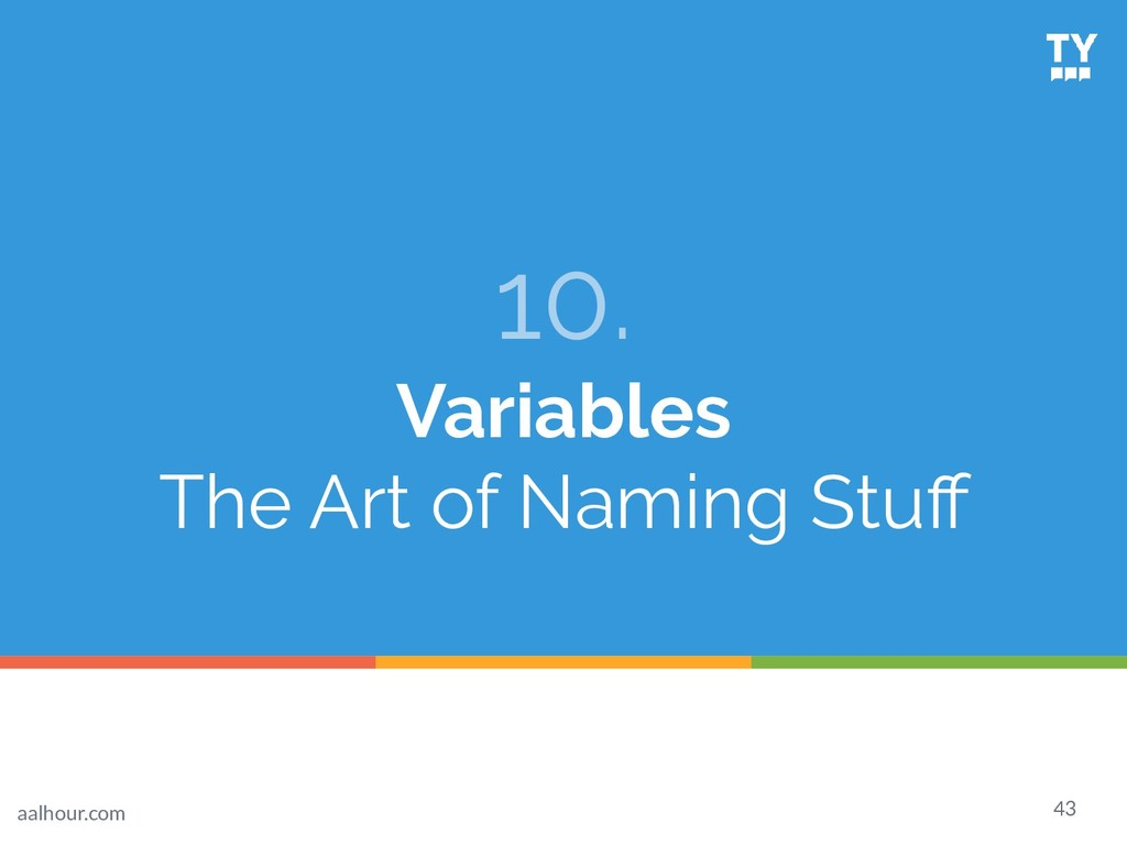 10. Variables The Art of Naming Stuff 43 aalhour...