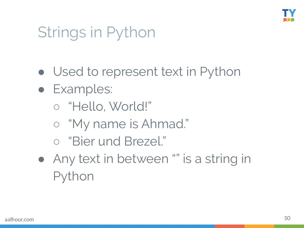 50 ● Used to represent text in Python ● Example...
