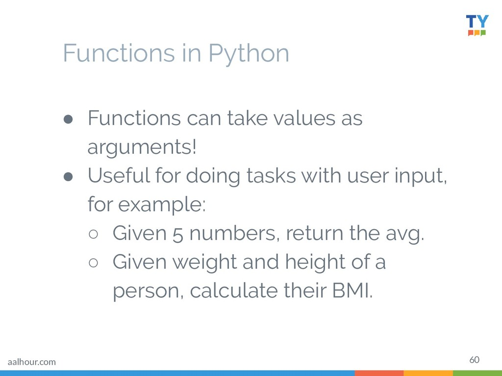 60 ● Functions can take values as arguments! ● ...