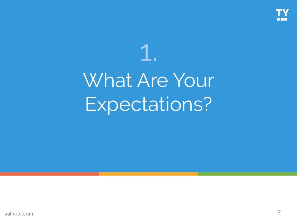 1. What Are Your Expectations? 7 aalhour.com