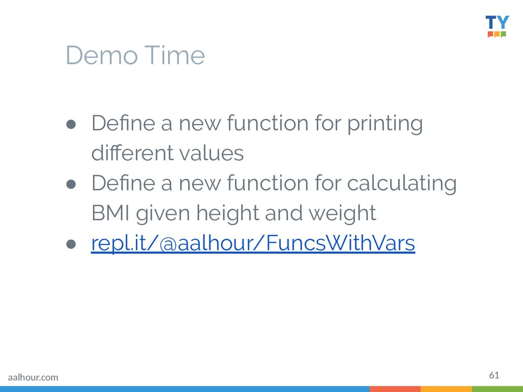 61 ● Define a new function for printing different...