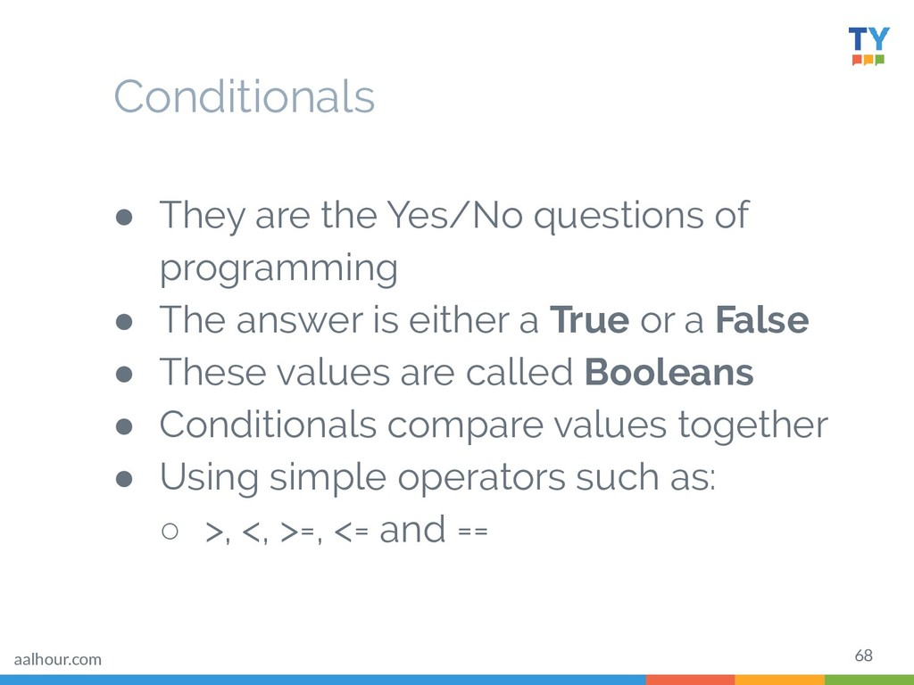 68 ● They are the Yes/No questions of programmi...
