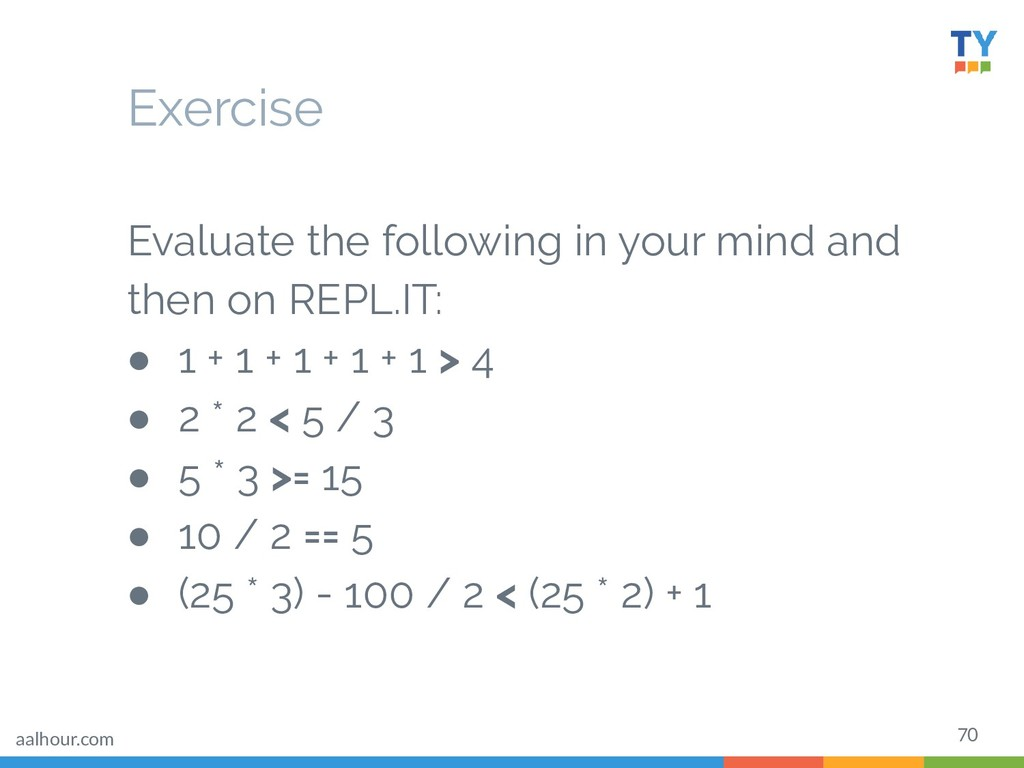 70 Evaluate the following in your mind and then...