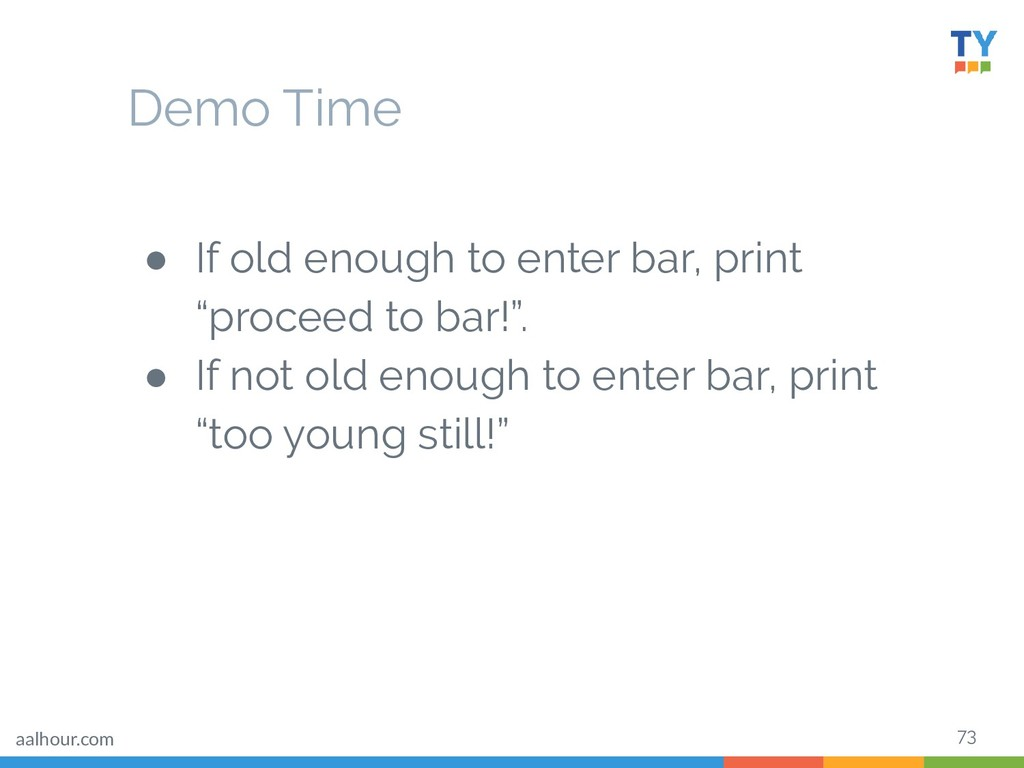 """73 ● If old enough to enter bar, print """"proceed..."""
