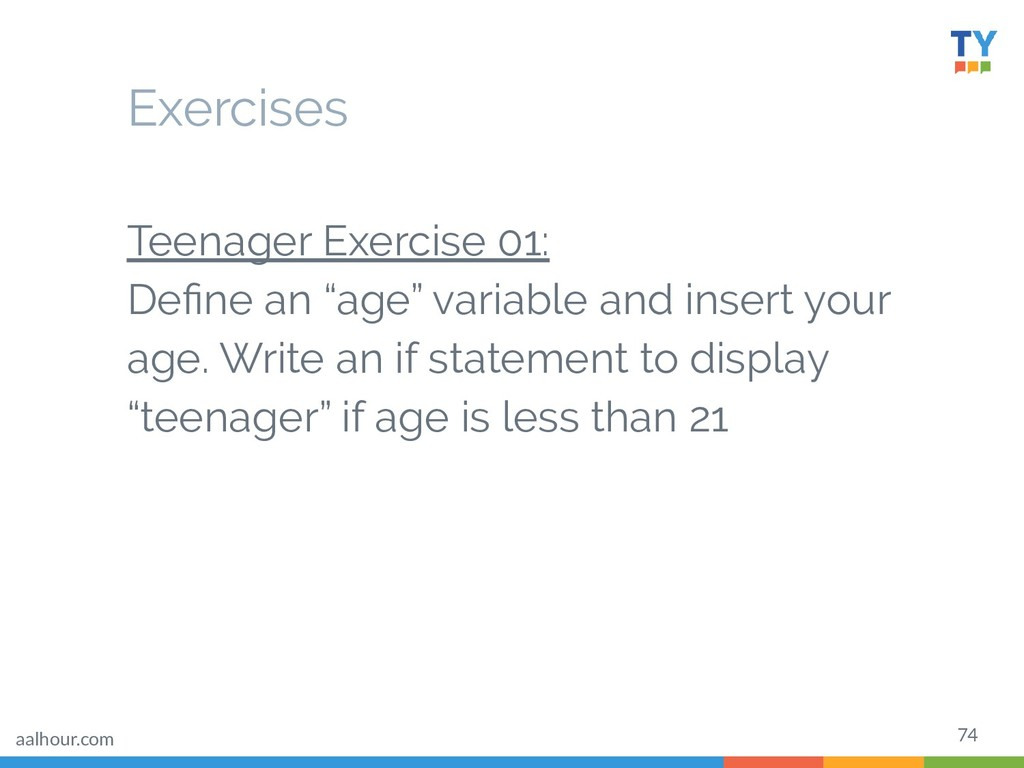 """74 Teenager Exercise 01: Define an """"age"""" variabl..."""