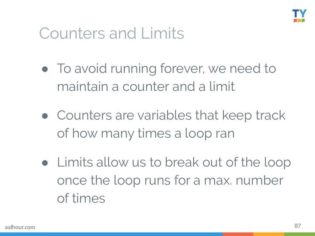 87 ● To avoid running forever, we need to maint...