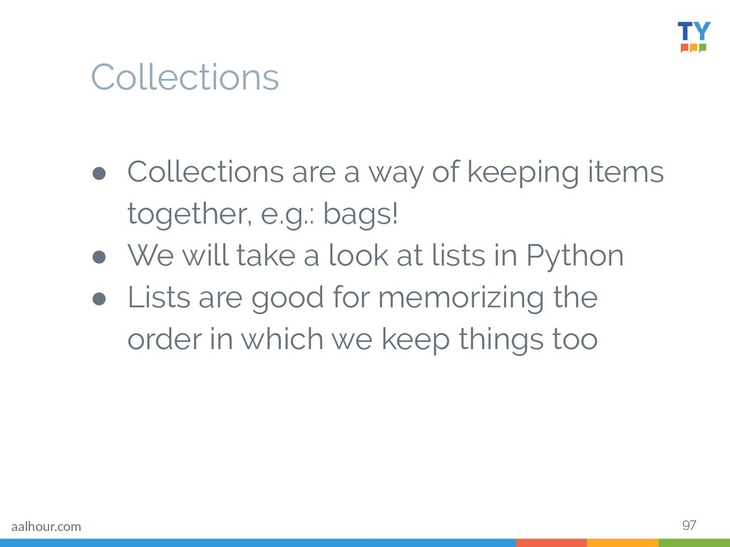 97 ● Collections are a way of keeping items tog...