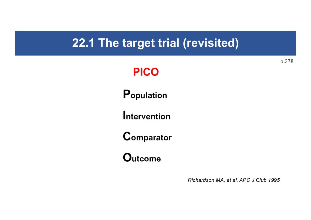 22.1 The target trial (revisited) Population In...