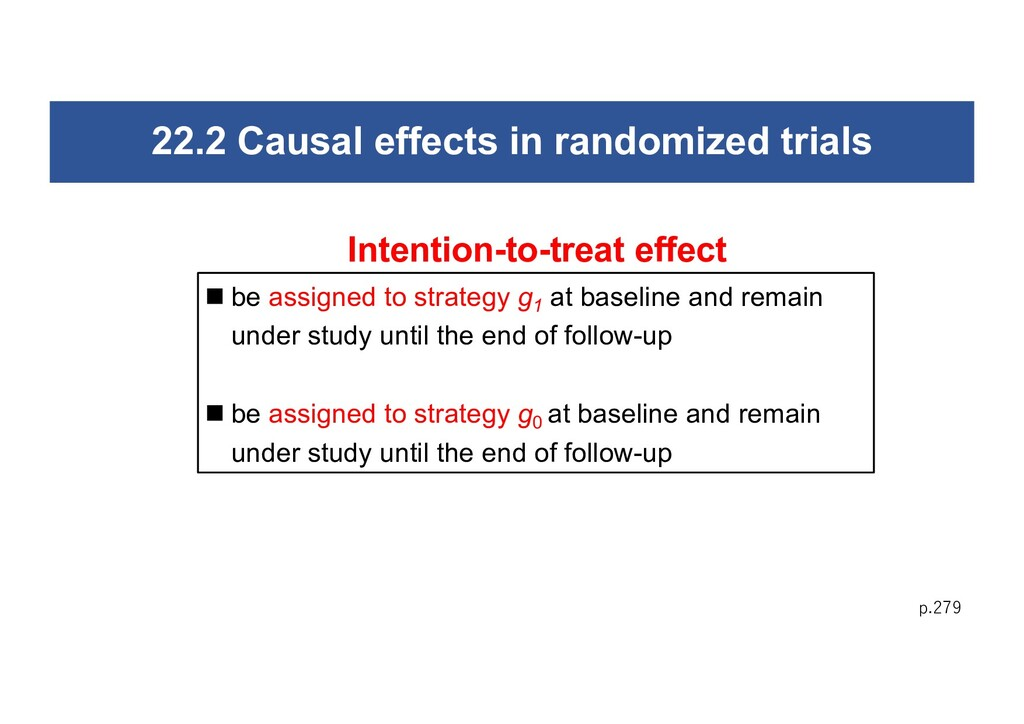 22.2 Causal effects in randomized trials p.279 ...