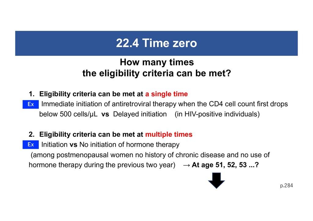 22.4 Time zero 1. Eligibility criteria can be m...