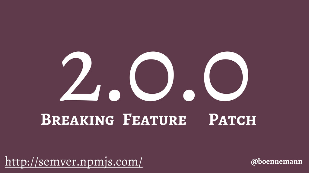 2.0.0 @boennemann Breaking Feature Patch http:/...