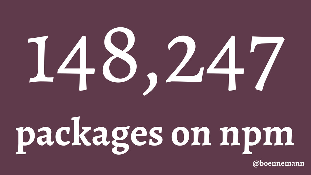 @boennemann 148,247 packages on npm
