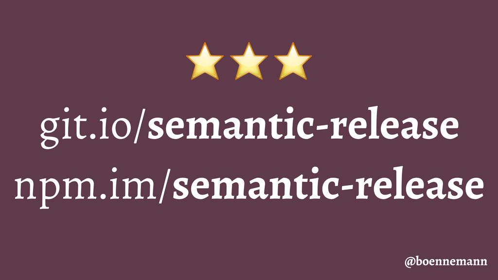 ⭐⭐⭐ git.io/semantic-release npm.im/semantic-rel...