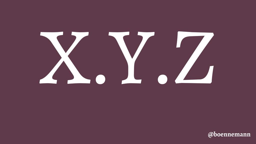 X.Y.Z @boennemann