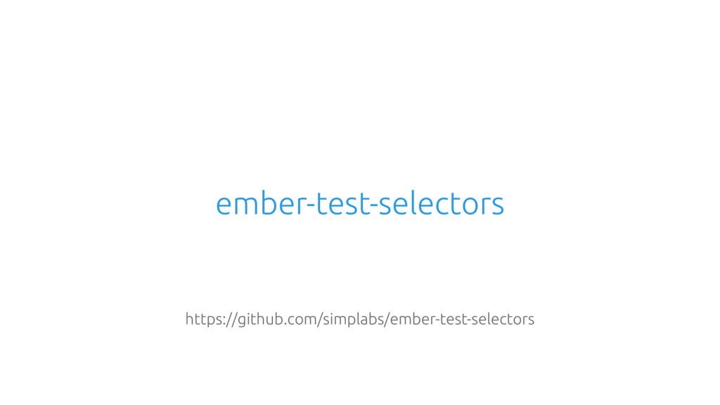 ember-test-selectors https://github.com/simplab...