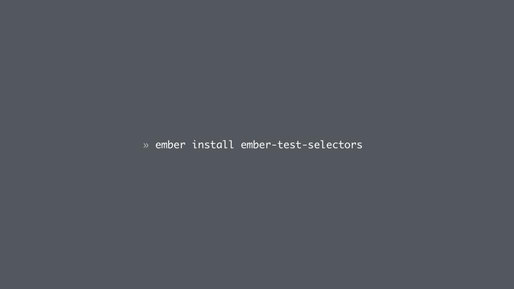 » ember install ember-test-selectors