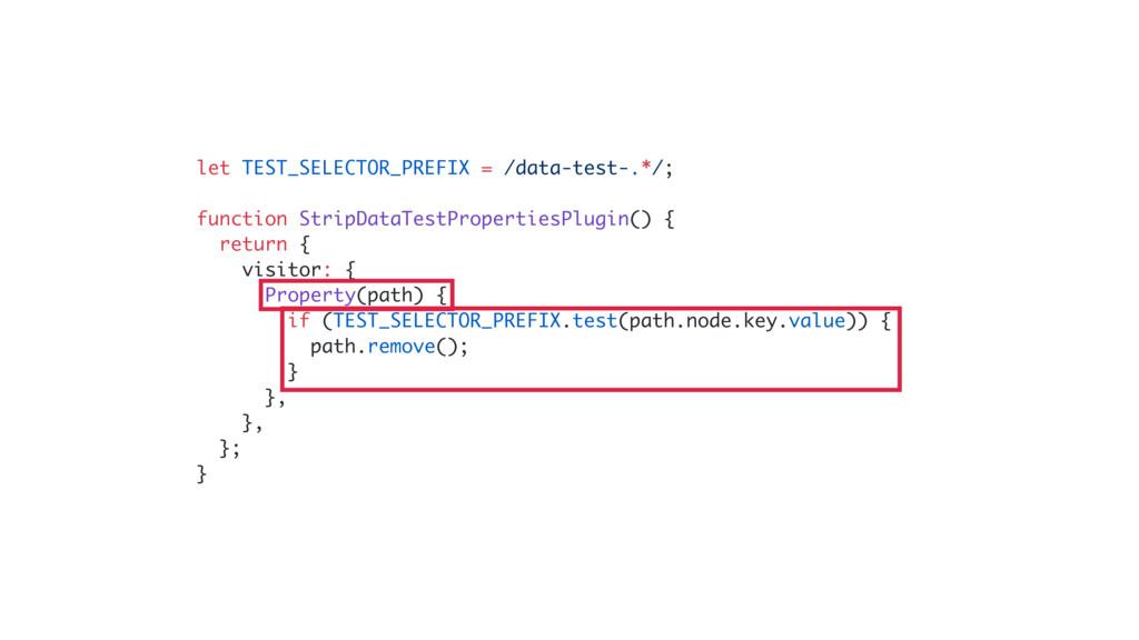 let TEST_SELECTOR_PREFIX = /data-test-.*/; func...