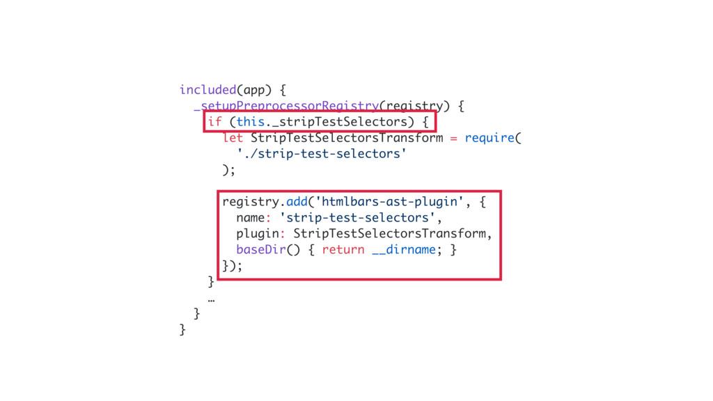 included(app) { _setupPreprocessorRegistry(regi...