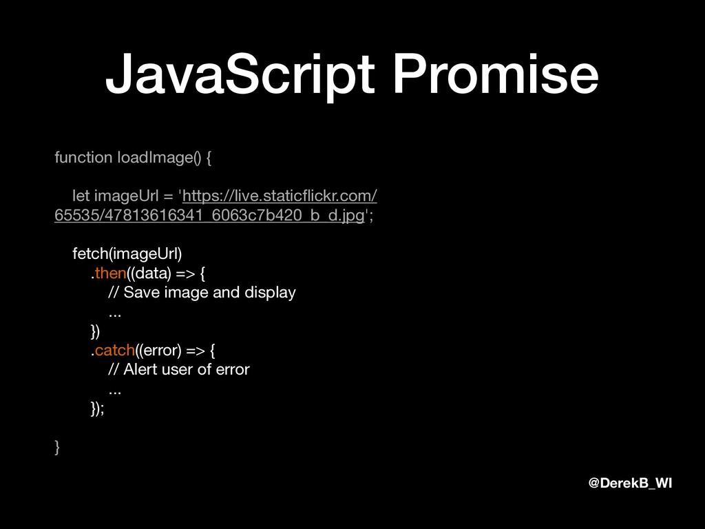 @DerekB_WI JavaScript Promise function loadImag...