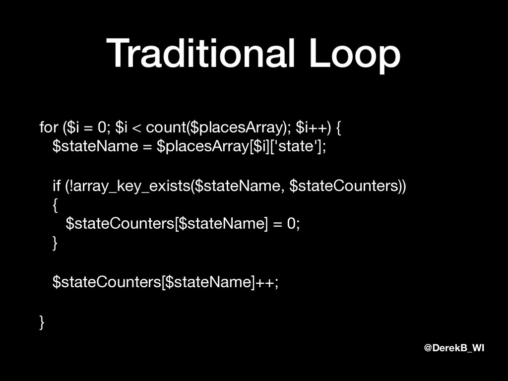 @DerekB_WI Traditional Loop for ($i = 0; $i < c...