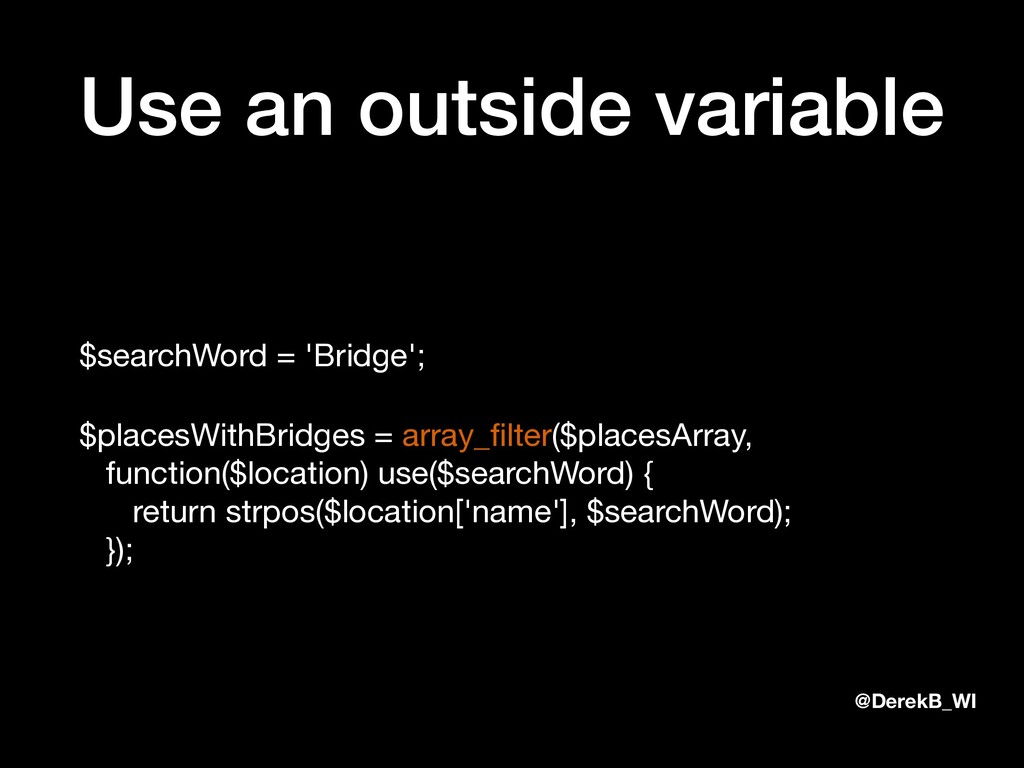 @DerekB_WI Use an outside variable $searchWord ...