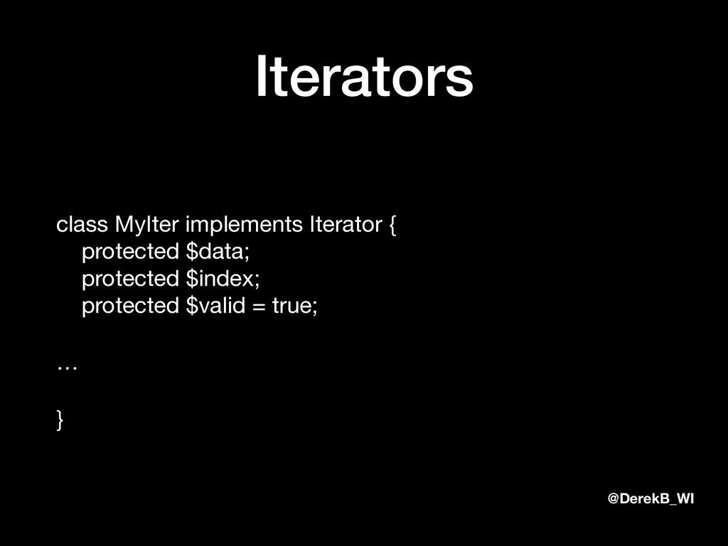 @DerekB_WI Iterators class MyIter implements It...