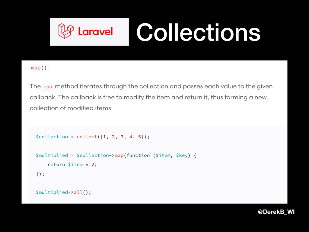 @DerekB_WI Laravel Collections