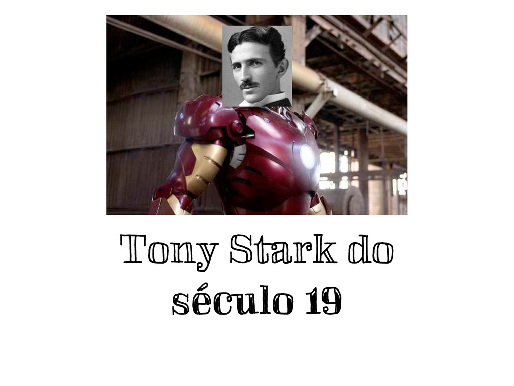 Tony Stark do século 19 século 19