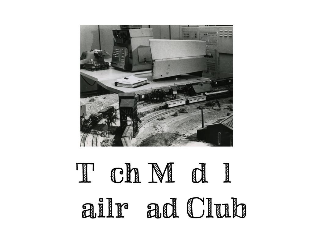 Tech Model Railroad Club