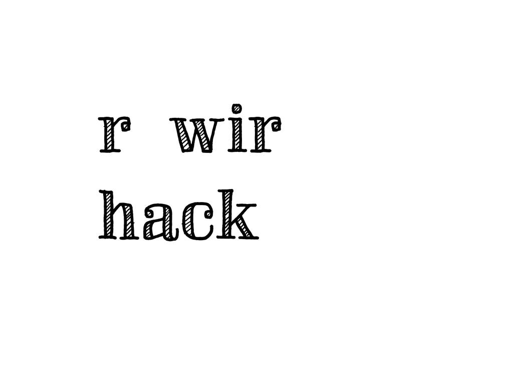 rewire hack