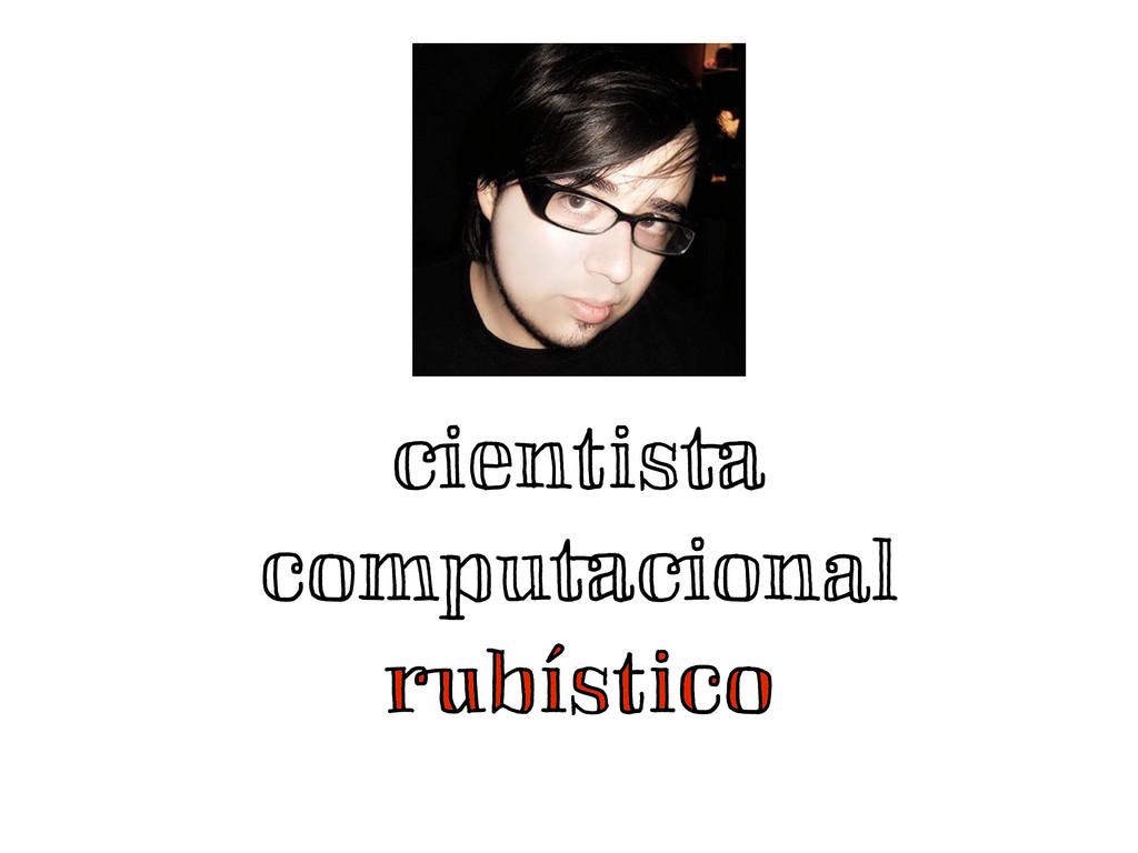cientista computacional rubístico rubístico