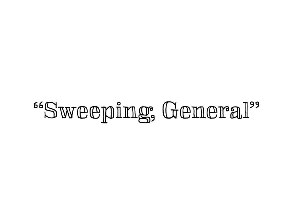 """""""Sweeping, General"""""""