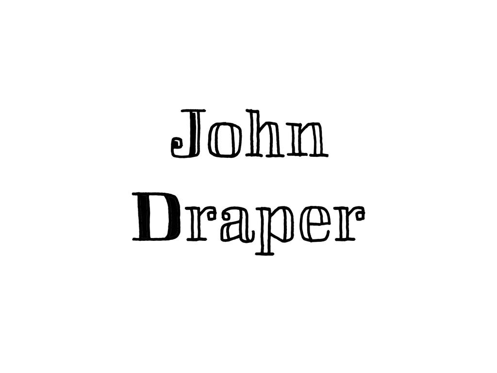 John Draper J D