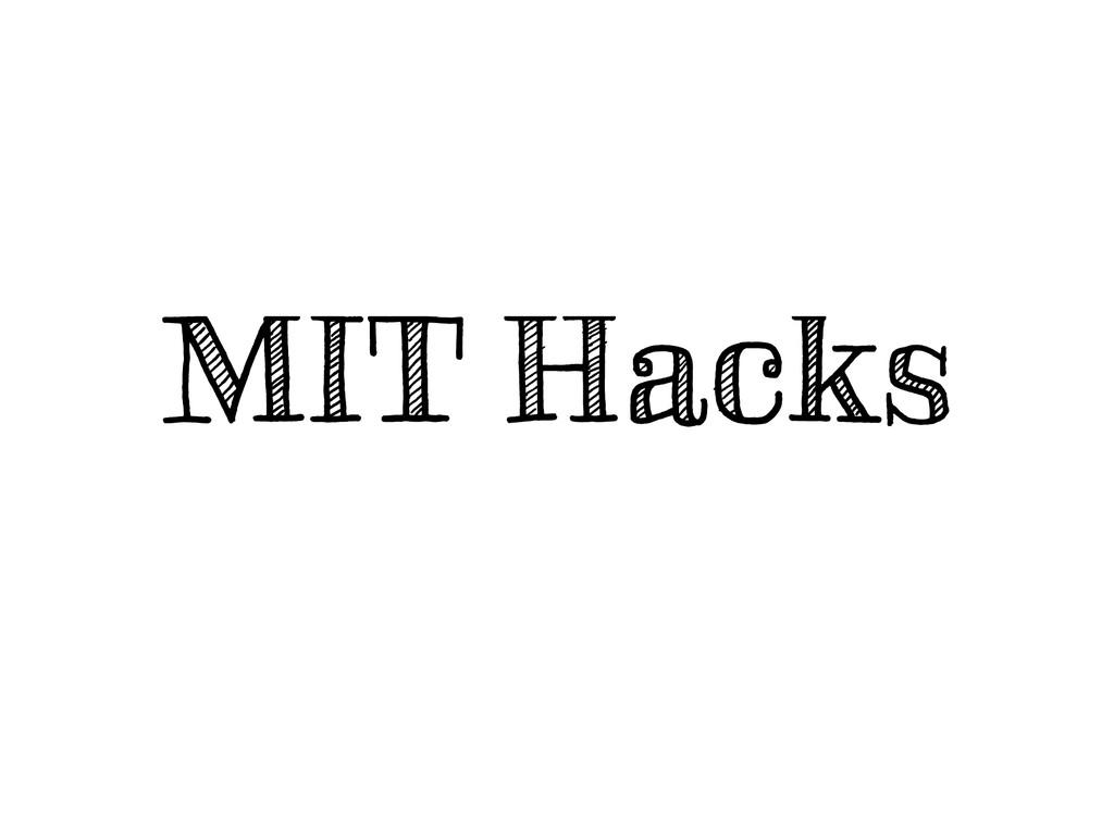 MIT Hacks