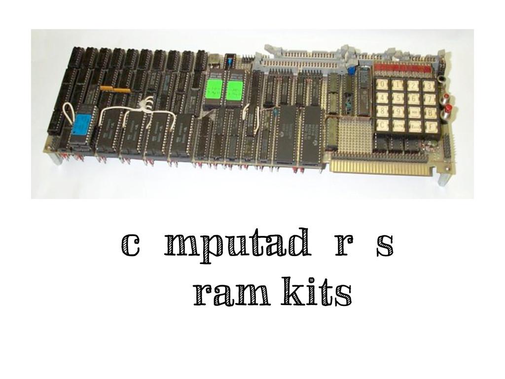 computadores eram kits