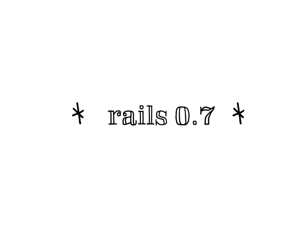 rails 0.7 ¬w ¬w