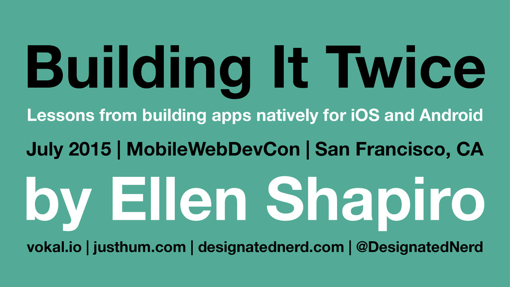 Building It Twice Lessons from building apps na...