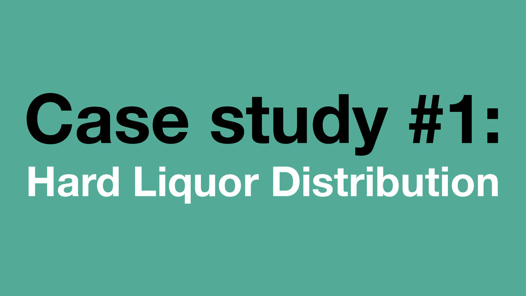 Case study #1: Hard Liquor Distribution