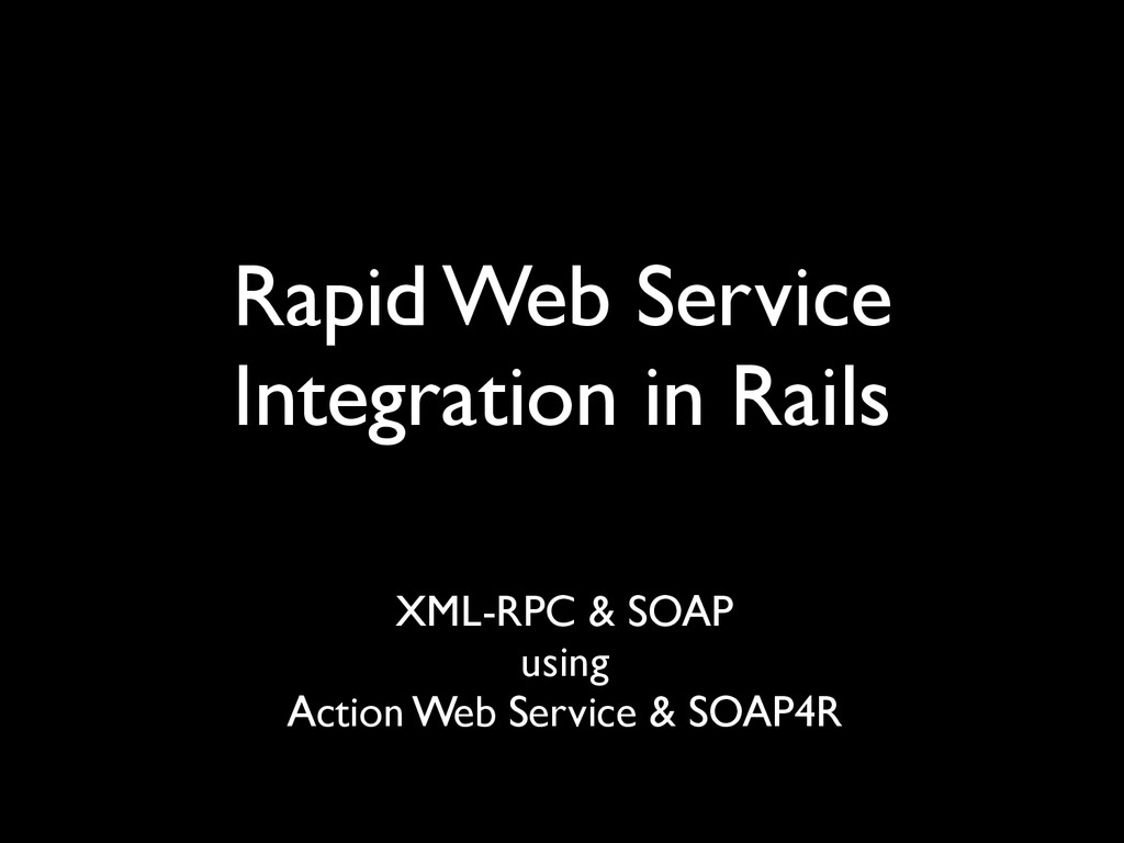 Rapid Web Service Integration in Rails XML-RPC ...